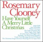 ROSEMARY CLOONEY Have Yourself a Merry Little Christmas album cover