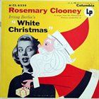 ROSEMARY CLOONEY In Songs From The Paramount Pictures Production Of Irving Berlin's White Christmas album cover