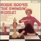 ROSEMARY CLOONEY Rosie Solves the Swingin' Riddle album cover