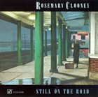 ROSEMARY CLOONEY Still on the Road album cover