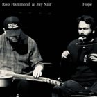 ROSS HAMMOND Ross Hammond & Jay Nair : Hope album cover