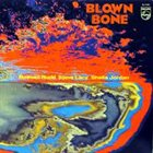 ROSWELL RUDD Blown Bone (with Steve Lacy - Sheila Jordan) album cover