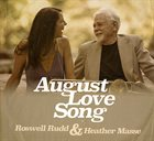 ROSWELL RUDD Roswell Rudd & Heather Masse : August Love Song album cover