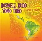 ROSWELL RUDD Roswell Rudd & Yomo Toro : EL Espiritu Jibaro album cover