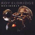 ROY ELDRIDGE Decidedly album cover