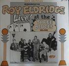 ROY ELDRIDGE Live At The Three Deuces Club album cover