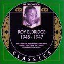 ROY ELDRIDGE The Chronological Classics: Roy Eldridge 1945-1947 album cover