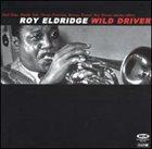 ROY ELDRIDGE Wild Driver album cover