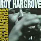 ROY HARGROVE Approaching Standards album cover