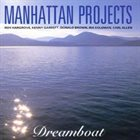 ROY HARGROVE Manhattan Projects : Dreamboat album cover