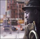 ROY HARGROVE Nothing Serious album cover