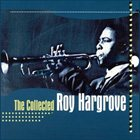 ROY HARGROVE The Collected Roy Hargrove album cover