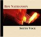 ROY NATHANSON Sotto Voce album cover