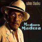RUBÉN BLADES Medoro Madera album cover