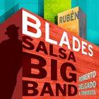 RUBÉN BLADES Ruben Blades & Roberto Delgado & Orquesta : Salsa Big Band album cover