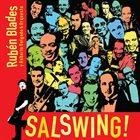 RUBÉN BLADES Rubén Blades y Roberto Delgado & Orquesta : SALSWING! album cover