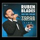 RUBÉN BLADES Todos Vuelven, Live - Vol. 1 album cover