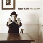 RUBÉN BLADES Una Decada album cover