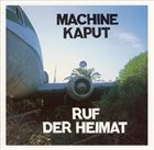 RUF DER HEIMAT Machine Kaput album cover
