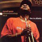 RUSSELL GUNN Ethnomusicology, Vol. 4: Live in Atlanta album cover