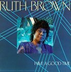 RUTH BROWN Have a Good Time album cover