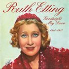 RUTH ETTING Goodnight My Love, 1930-1937 album cover