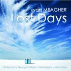 RYAN MEAGHER Lost Days album cover