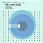 RYAN MEAGHER Mist. Moss. Home album cover