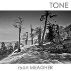 RYAN MEAGHER Tone album cover
