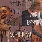 SAALIK AHMAD ZIYAD Saalik Ziyad/Marlene Rosenberg/Scott Hesse : Live at Park 52 album cover
