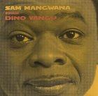 SAM MANGWANA Sam Mangwana Sings Dinu Vangu album cover
