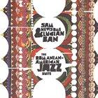 SAM NEWSOME Sam Newsome & Lucian Ban : The Romanian-American Jazz Suite album cover