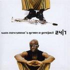 SAM NEWSOME Sam Newsome's Groove Project 24/7 album cover