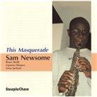 SAM NEWSOME This Masquerade album cover