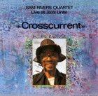 SAM RIVERS Crosscurrent album cover