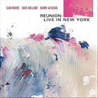 SAM RIVERS Reunion: Live In New York  (with Dave Holland / Barry Altschul) album cover