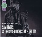 SAM RIVERS Sam Rivers & The Rivbea Orchestra - Trilogy album cover