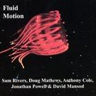 SAM RIVERS Sam Rivers, Doug Mathews, Anthony Cole, Jonathan Powell & David Manson : Fluid Motion album cover
