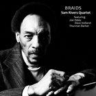 SAM RIVERS Sam Rivers Quartet : Braids album cover