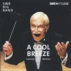 SAMMY NESTICO More images  SWR Big Band, Sammy Nestico : A Cool Breeze With Sammy Nestico album cover