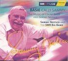 SAMMY NESTICO Sammy Nestico And The SWR Big Band : Basie Cally Sammy - The Music Of Count Basie And Sammy Nestico album cover