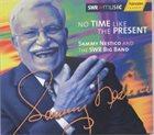 SAMMY NESTICO Sammy Nestico And The SWR Big Band : No Time Like Present album cover