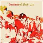 SANTANA All That I Am album cover