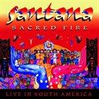 SANTANA Sacred Fire: Live in South America album cover