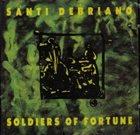 SANTI DEBRIANO Soldiers Of Fortune album cover
