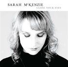 SARAH MCKENZIE Close Your Eyes album cover