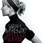 SARAH MCKENZIE We Could Be Lovers album cover
