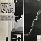 SASAKI HIDETO - SEKINE TOSHIYUKI QUARTET Sasaki Hideto - Sekine Toshiyuki Quartet + 1 : Stop Over album cover