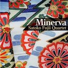 SATOKO FUJII Satoko Fujii Quartet : Minerva album cover