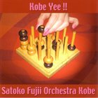 SATOKO FUJII Satoko Fujii Orchestra Kobe : Kobe Yee !! album cover
